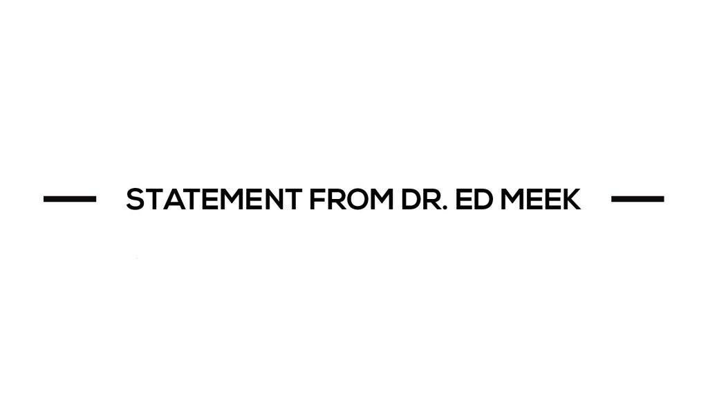Dr. Ed Meek released this statement on Saturday, September 22, 2018.
