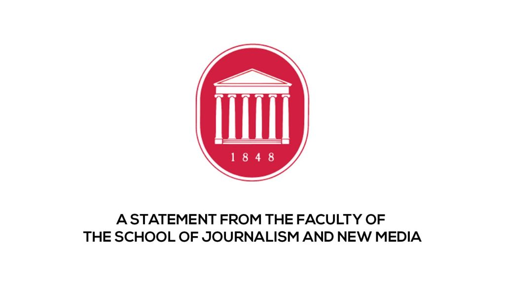The faculty of the University of Mississippi School of Journalism and New Media released this statement on Friday, September 21, 2018.